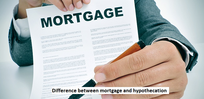 Difference between Mortgage and hypothecation