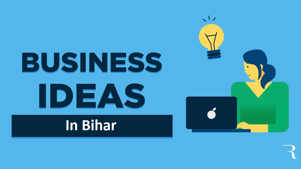 Business ideas in bihar 2021